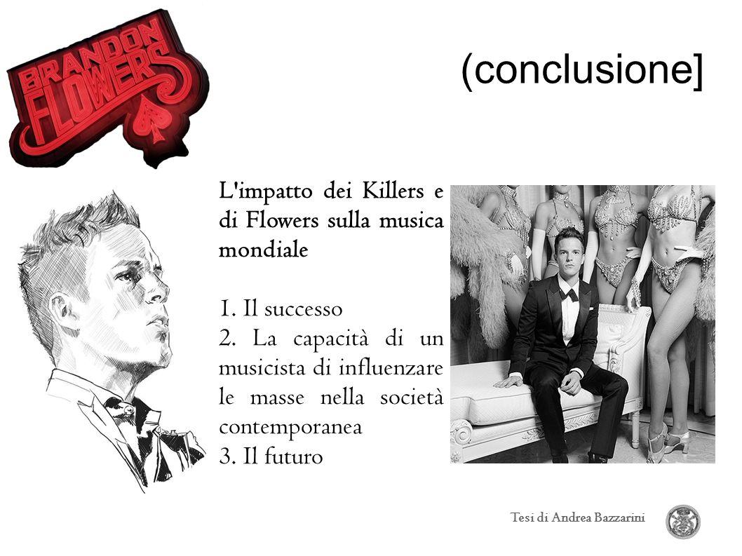 (conclusione] L impatto dei Killers e di Flowers sulla musica mondiale